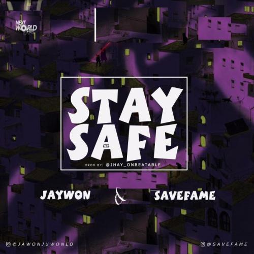 Jaywon Ft. Save Fame – Stay Safe mp3 download