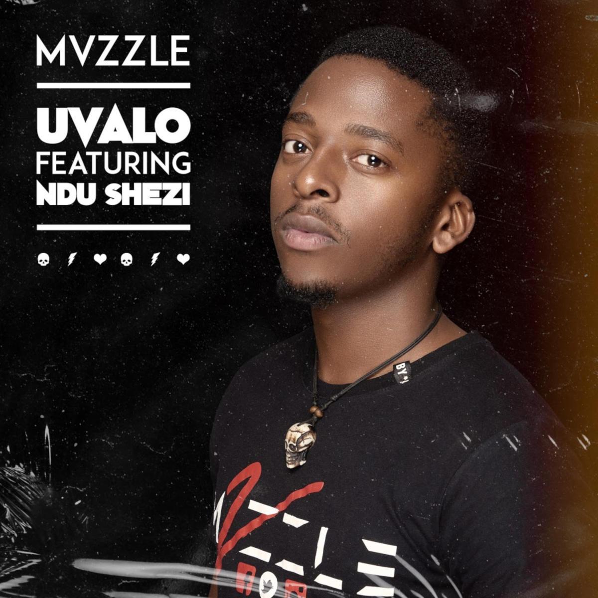Mvzzle – Uvalo Ft. Ndu Shezi mp3 download