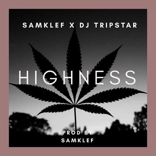 Samklef – Highness Ft. DJ Tripstar mp3 download