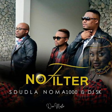 Sdudla Noma1000 Ft. DJ SK – No Filter mp3 download