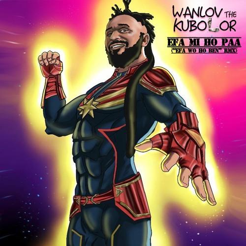 Wanlov The Kubolor – Efa Mi Ho Paa mp3 download