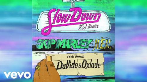 Skip Marley – Slow Down (Remix) Ft. Davido, Oxlade, H.E.R mp3 download