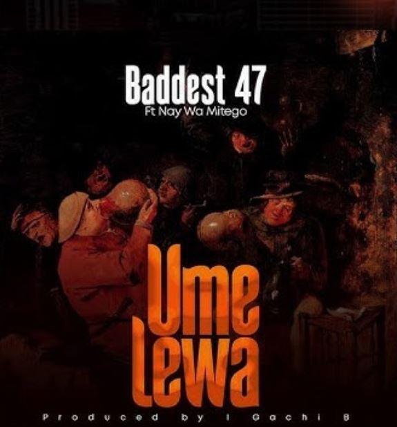 Baddest 47 Ft. Nay Wa Mitego – Umelewa mp3 download