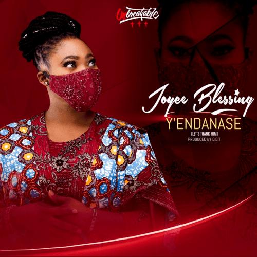 Joyce Blessing – Y'Endanase mp3 download