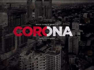 Maua Sama – Corona Ft. Marioo