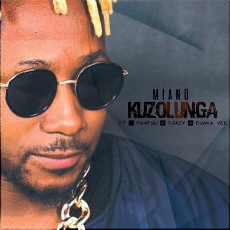 Miano – Kuzolunga Ft. Cwaka Vee, Tracy, Pantsu mp3 download