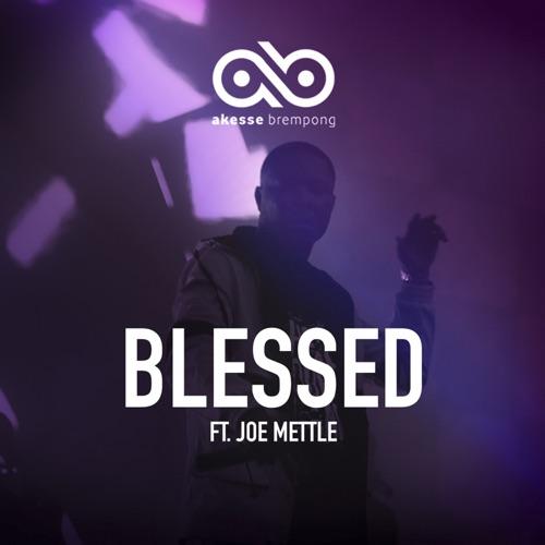 Akesse Brempong - Blessed Ft. Joe Mettle