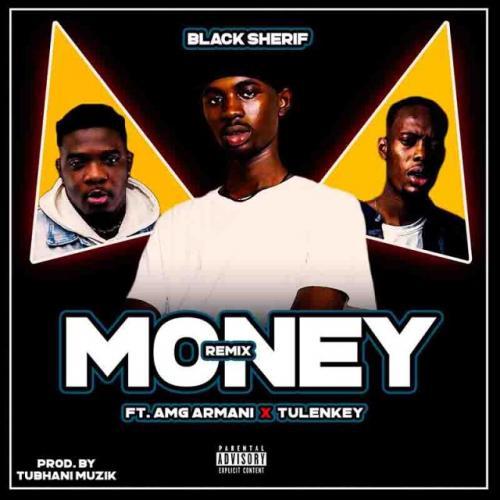 Black Sherif – Money (Remix) Ft. AMG Armani, Tulenkey mp3 download