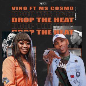 DJ Vino – Drop The Heat Ft. Ms Cosmo mp3 download