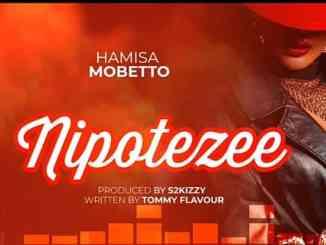 Hamisa Mobetto – Nipotezee