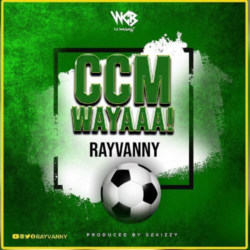 Rayvanny – Ccm Wayaaa! mp3 download