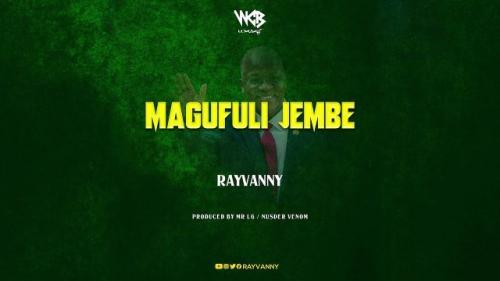 Rayvanny – Magufuli Jembe mp3 download