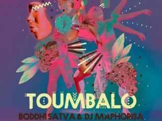 Boddhi Satva Ft. DJ Maphorisa – Toumbalo