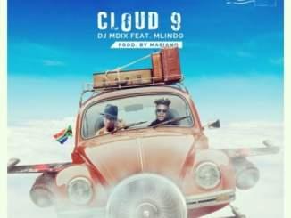 DJ Mdix – Cloud 9 Ft. Mlindo The Vocalist
