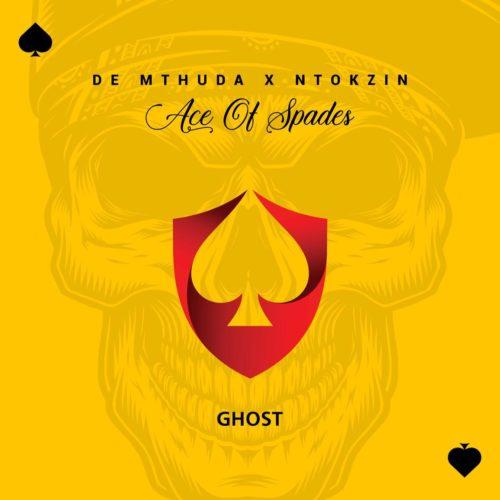 De Mthuda Ft. Ntokzin – Ghost mp3 download