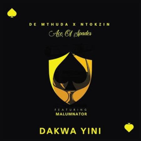 De Mthuda & Ntokzin – Dakwa Yini Ft. MalumNator mp3 download