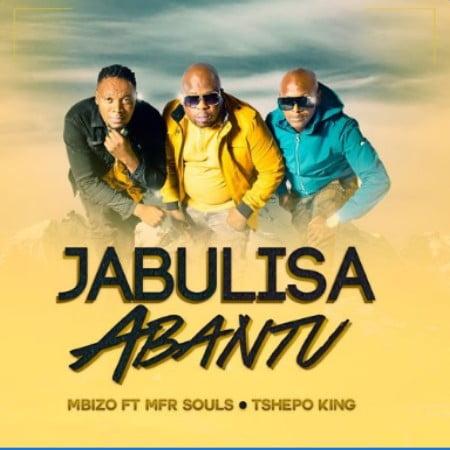 Mbizo – Jabulisa Abantu Ft. MFR Souls, Tshepo King mp3 download