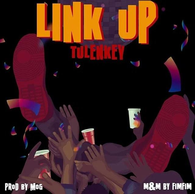 Tulenkey – Link Up mp3 download
