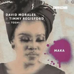 David Morales & Timmy Regisford Ft. Toshi – Maka (David Morales Nyc Dub Mix) mp3 download