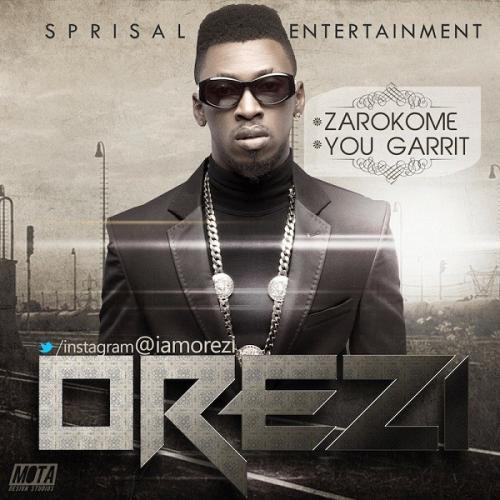 Orezi – You Garrit (Remix) Ft. Wizkid mp3 download