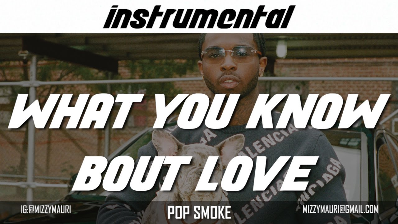 Pop Smoke – What You Know Bout Love (Instrumental) mp3 download
