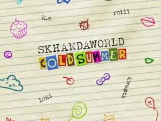 Skhandaworld – Cold Summer Ft. K.O, Roiii, Kwesta, Loki