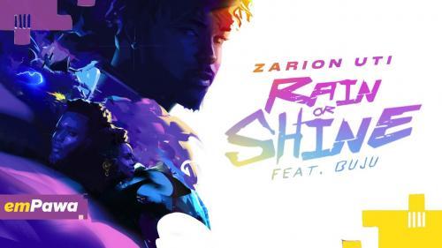 Zarion Uti Ft. Buju – Rain or Shine mp3 download