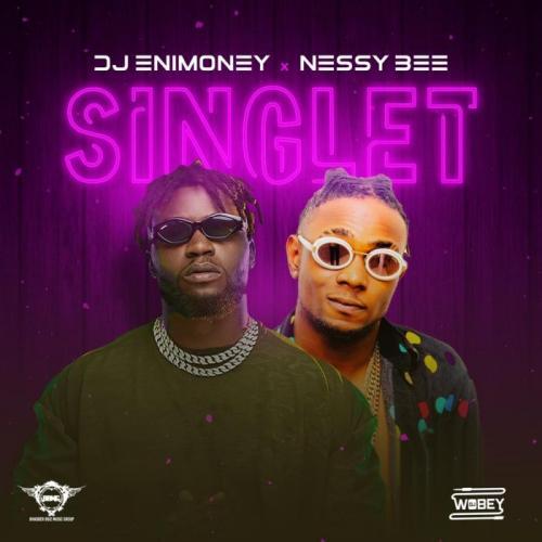DJ Enimoney Ft. Nessy Bee – Singlet mp3 download