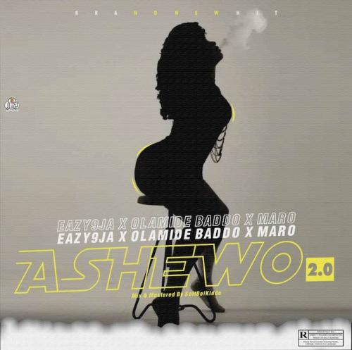 Eazy9ja – Ashewo 2.0 Ft. Olamide x Maro mp3 download