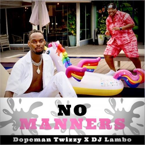 Dopeman Twizzy Ft. DJ Lambo – No Manners mp3 download