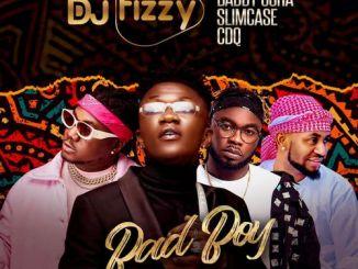 DJ Fizzy – Bad Boy Ft. CDQ, Baddy Oosha, Slimcase