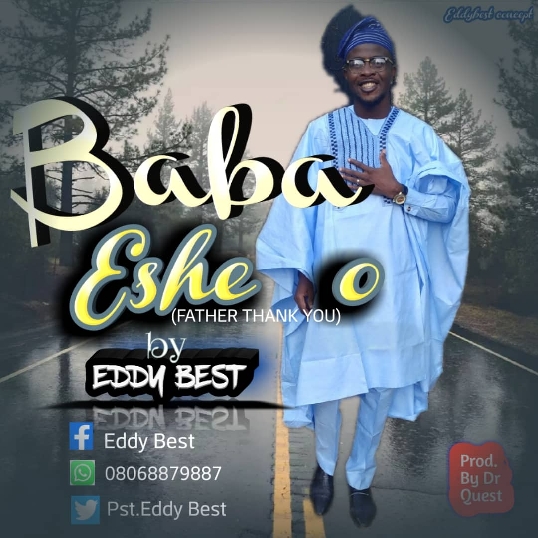 Eddy Best – Baba Eshe o (Father Thank you) mp3 download