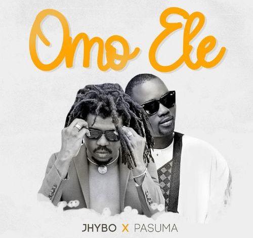 Jhybo – Omo Ele Ft. Pasuma mp3 download