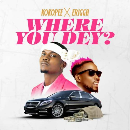 Kokopee Ft. Erigga – Where You Dey mp3 download