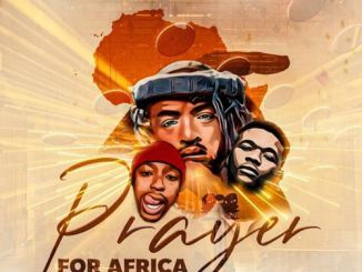 Qwesta Kufet Ft. TheologyHD, BuhleMTheDJ – Prayer for Africa