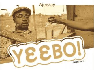 Ajeezay – Yeebo (Yeeko Cover)