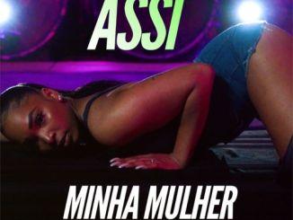 Assi – Minha Mulher