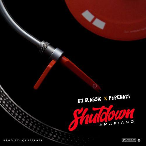 DJ Classic – ShutDown Ft. Pepenazi mp3 download