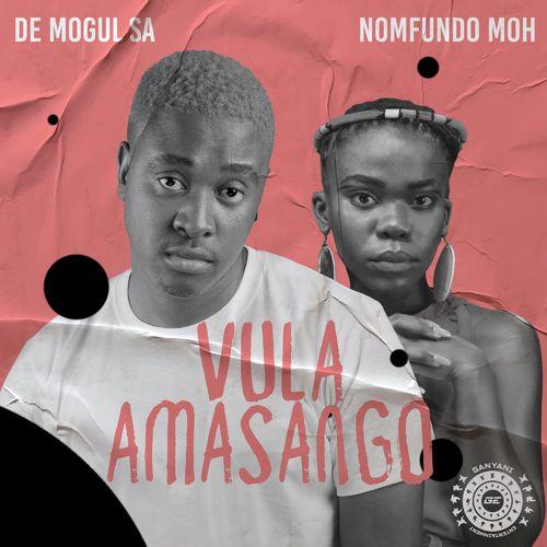 De Mogul SA – Vula Amasango Ft. Nomfundo Moh mp3 download