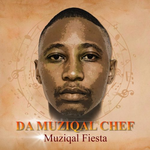 [EP] Da Muziqal Chef – Muziqal Fiesta mp3 download
