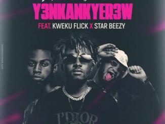 AfroBoy Zion – Y3nkankyer3w Ft. Kweku Flick, Star Beezy