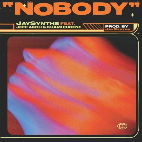 Jaysynths – Nobody Ft. Kuami Eugene, Jeff Akoh mp3 download