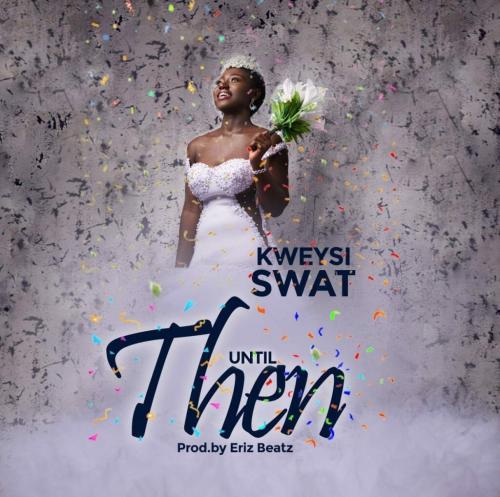 Kweysi Swat – Until Then mp3 download