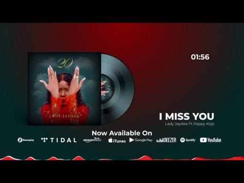 Lady Jaydee – I Miss you Ft. Pappy Kojo mp3 download