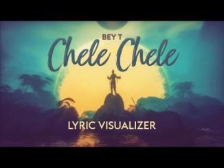 Bey T – Chele Chele