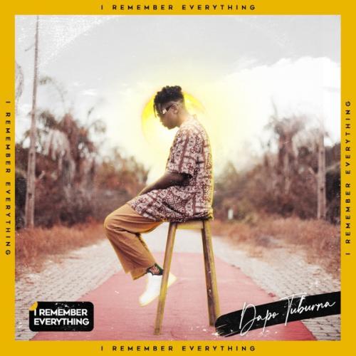 [EP] Dapo Tuburna – I Remember Everything mp3 download