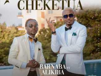VIDEO: Barnaba Classic Ft. Alikiba – Cheketua