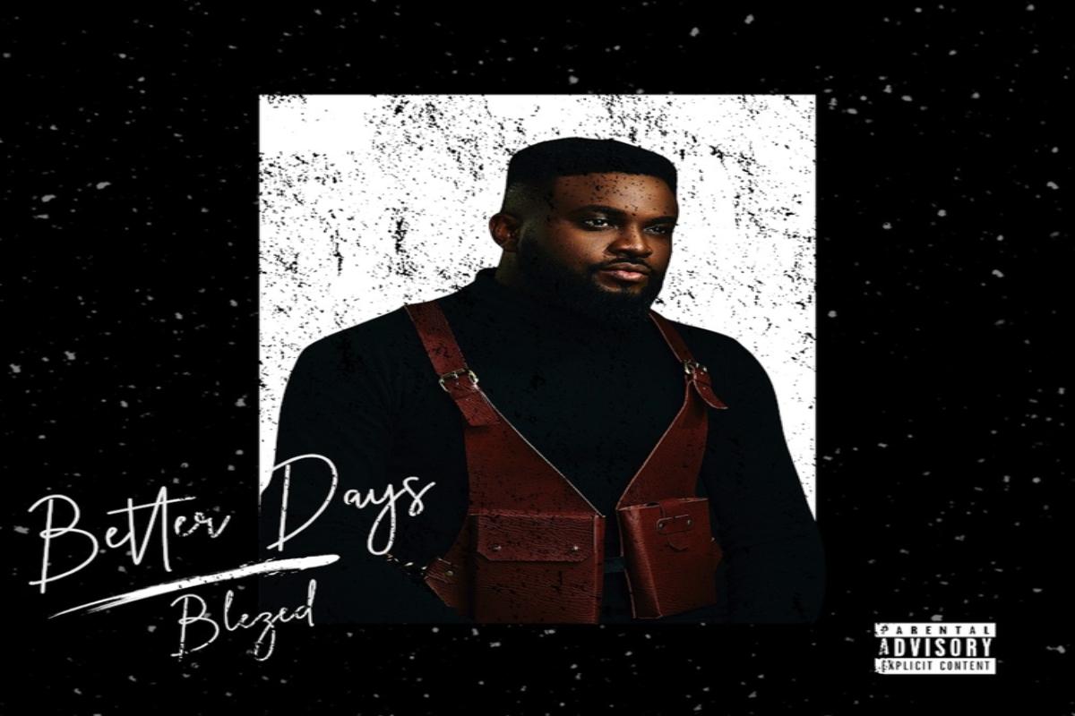 Blezed – Better Days Ft. Omari Hardwick, Timi Dakolo mp3 download