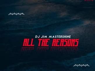 DJ Jim Mastershine – All The Reasons
