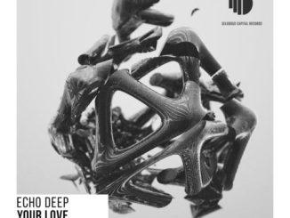 Echo Deep – Your Love